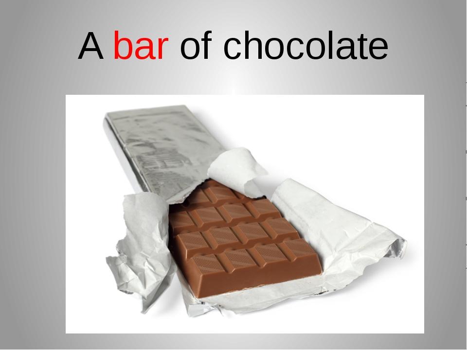 A bar of chocolate