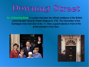 No. 10 Downing Street in London has been the official residence of the Britis