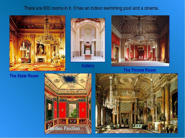 The State Room The Throne Room Garden Pavilion Gallery There are 600 rooms in...