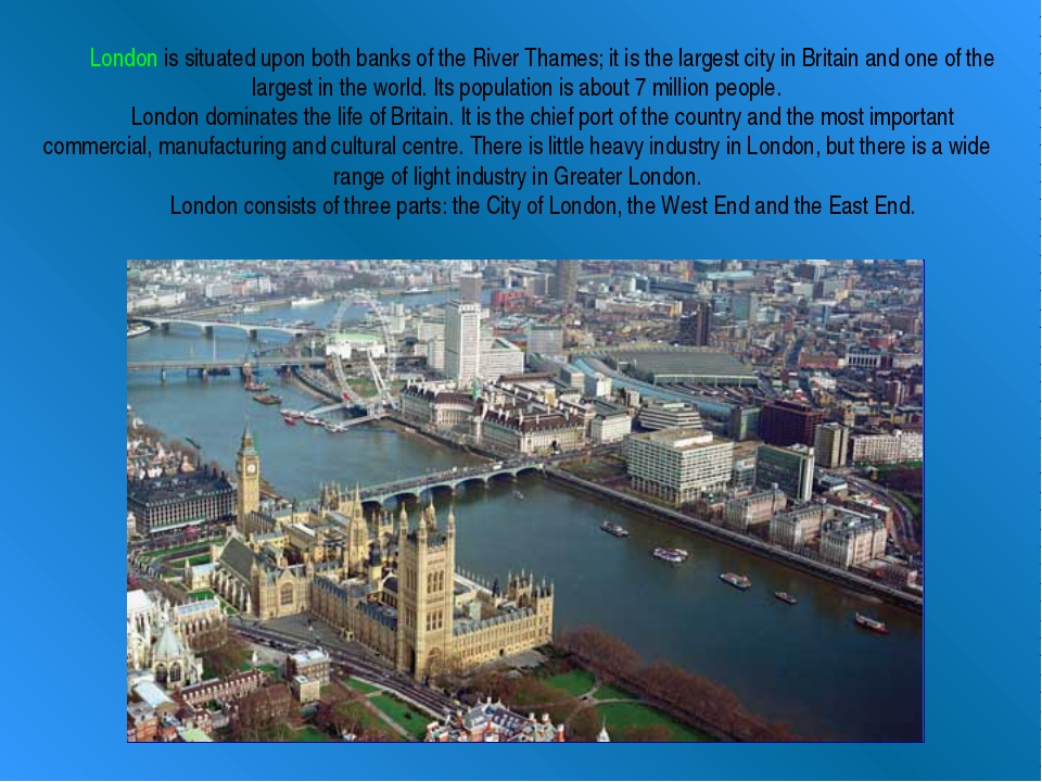 London is situated upon both banks of the River Thames; it is the largest cit...