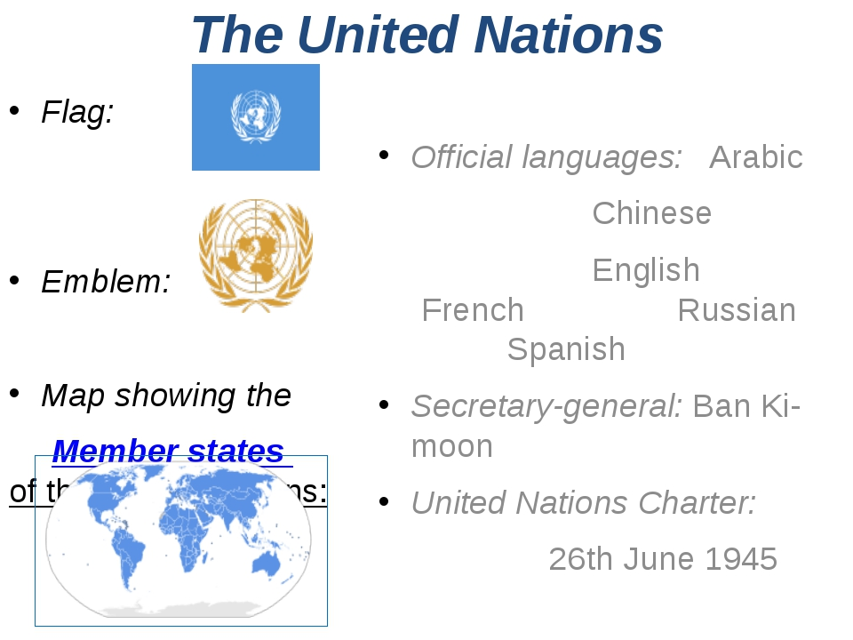 The United Nations Flag: Emblem: Map showing the Member states of the...