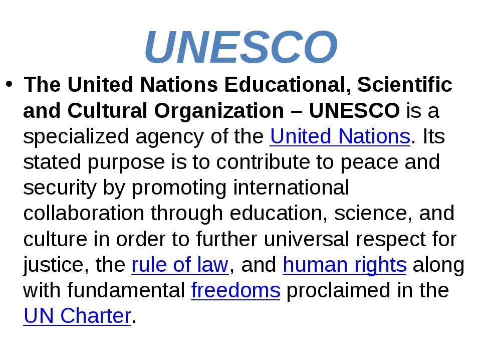 UNESCO The United Nations Educational, Scientific and Cultural Organization –...