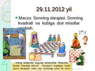 29.11.2012 yil Mavzu: Sonning darajasi. Sonning kvadrati va kubiga doir misol