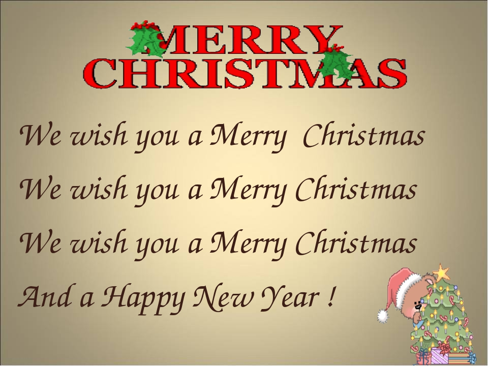 We wish you a Merry Christmas We wish you a Merry Christmas We wish you a Me...