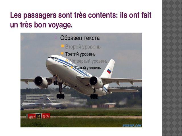 Les passagers sont très contents: ils ont fait un très bon voyage.