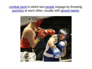 combat sport in which two people engage by throwing punches at each other, us