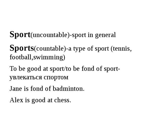 Sport(uncountable)-sport in general Sports(countable)-a type of sport (tenni...