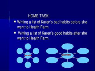 HOME TASK: Writing a list of Karen's bad habits before she went to Health Fa
