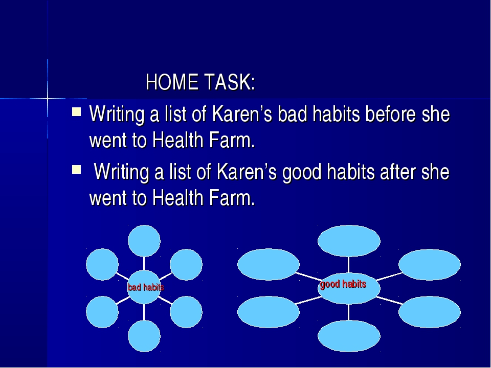 HOME TASK: Writing a list of Karen's bad habits before she went to Health Fa...