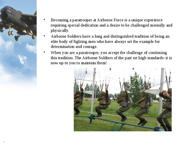 Becoming a paratrooper at Airborne Force is a unique experience requiring spe...