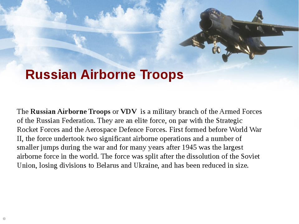 Russian Airborne Troops The Russian Airborne Troops or VDV  is a military bra...