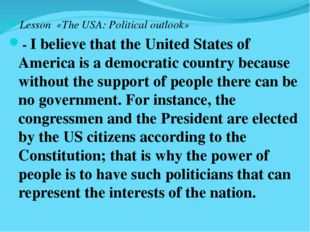 Lesson «The USA: Political outlook» - I believe that the United States of Am