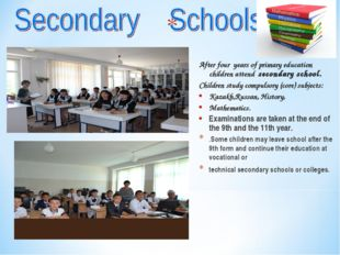 After four years of primary education children attend secondary school