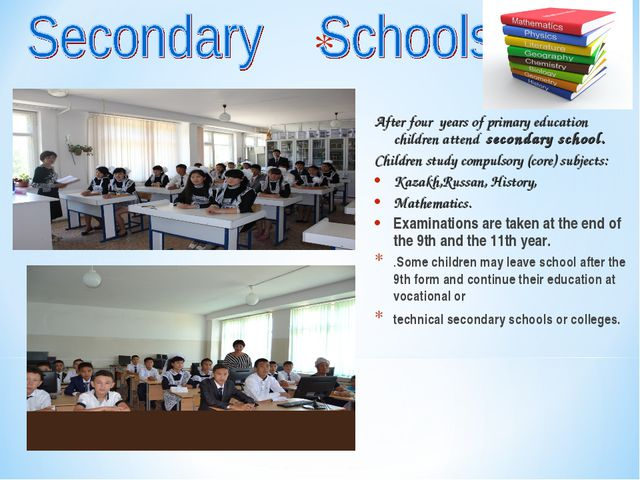 After four years of primary education children attend secondary school...