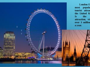 London Eye is the most popular paid tourist attraction in the United Kingdom