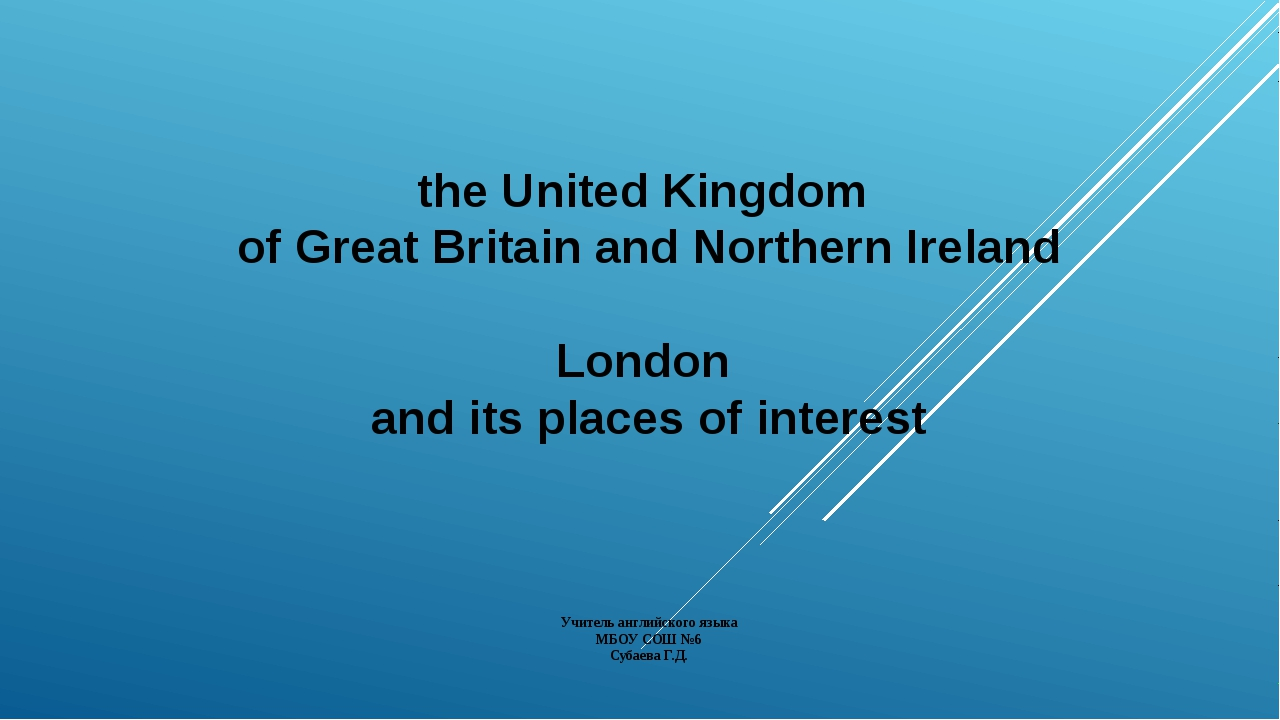 the United Kingdom of Great Britain and Northern Ireland London and its place...