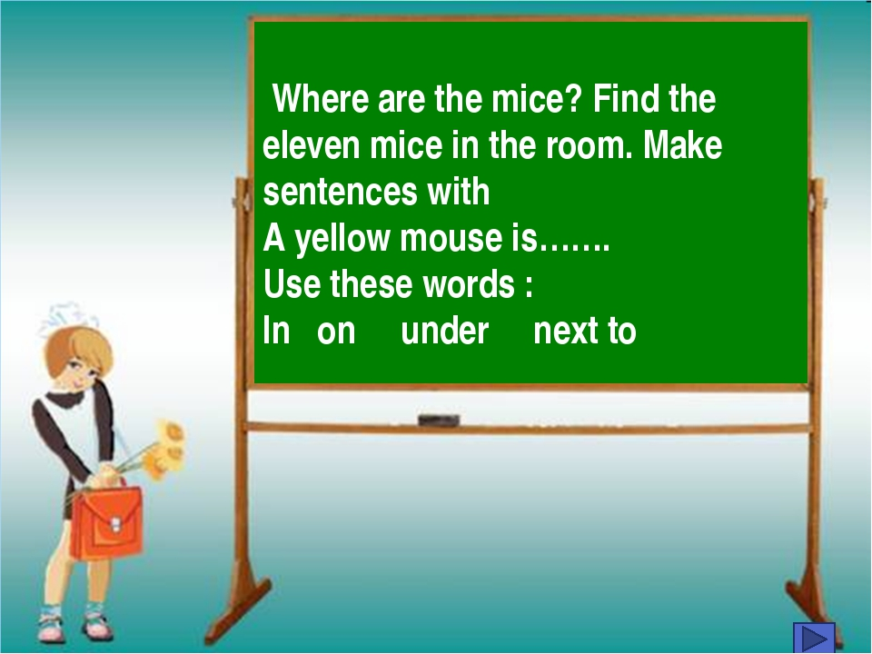 Where are the mice? Find the eleven mice in the room. Make sentences with A...