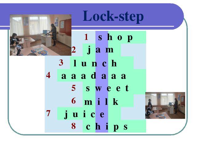 Lock-step s h o p j a m l u n c h a a a d a a a s w e e t m i l k j u i c e...