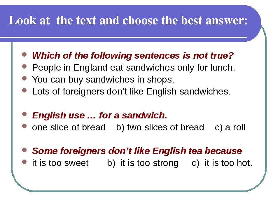 Look at the text and choose the best answer: Which of the following sentence...