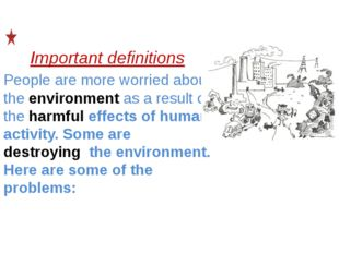 Important definitions People are more worried about the environment as a resu