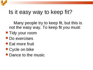 Is it easy way to keep fit? Many people try to keep fit, but this is not the