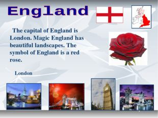The capital of England is London. Magic England has beautiful landscapes. Th