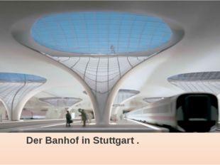 Der Banhof inStuttgart .
