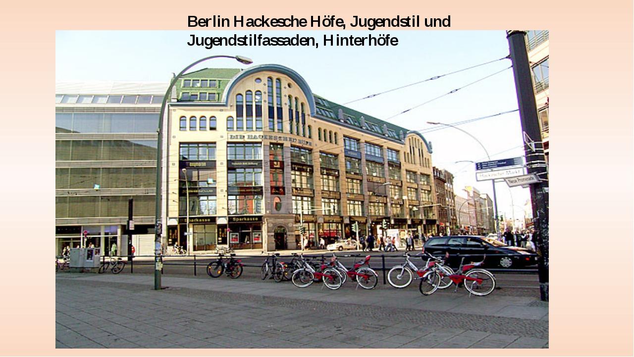 BerlinHackescheHöfe, Jugendstil und Jugendstilfassaden, Hinterhöfe