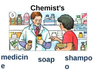 Chemist's medicine soap shampoo
