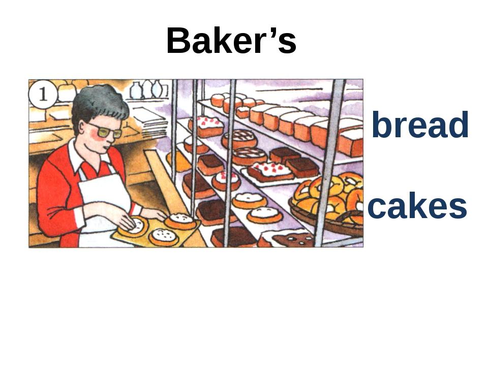 bread Baker's cakes