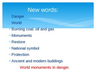 Danger World Burning coal, oil and gas Monuments Restore National symbol Prot