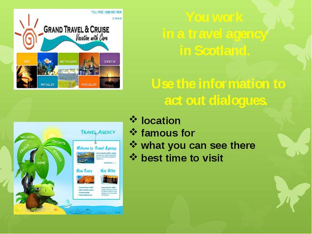 You work in a travel agency in Scotland. Use the information to act out dialo...