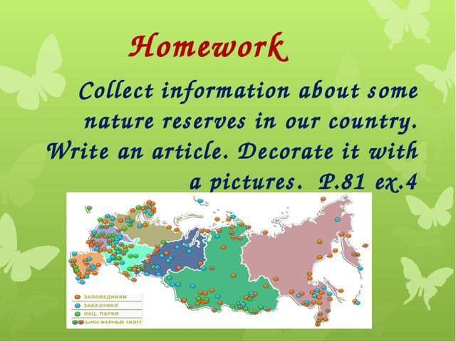 Homework Collect information about some nature reserves in our country. Write...