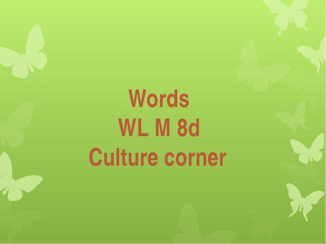 Words WL M 8d Culture corner