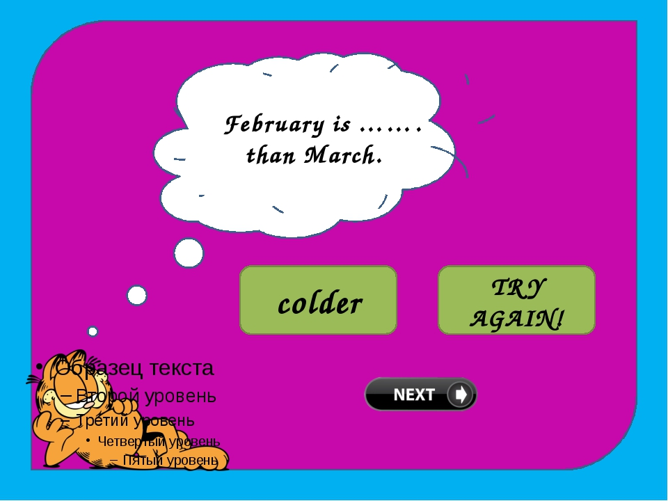What is the ….. season? TRY AGAIN! cold coldest WELL DONE!