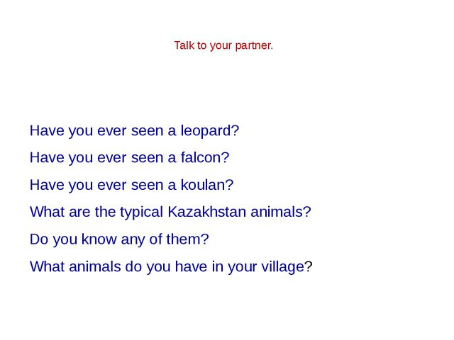 Have you ever seen a leopard? Have you ever seen a falcon? Have you ever see...