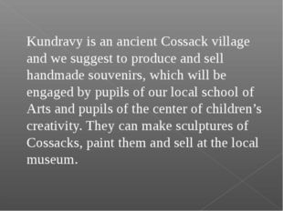 Kundravy is an ancient Cossack village and we suggest to produce and sell ha