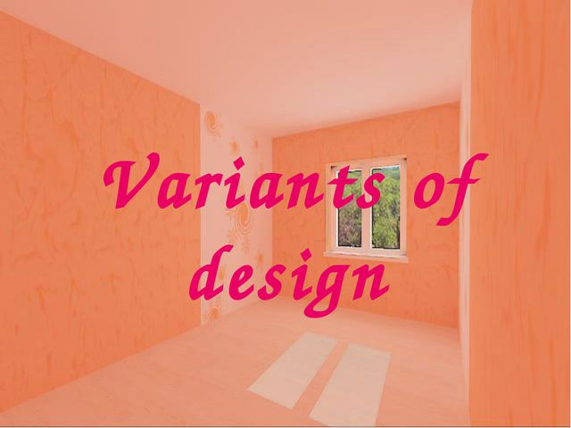 Variants of design