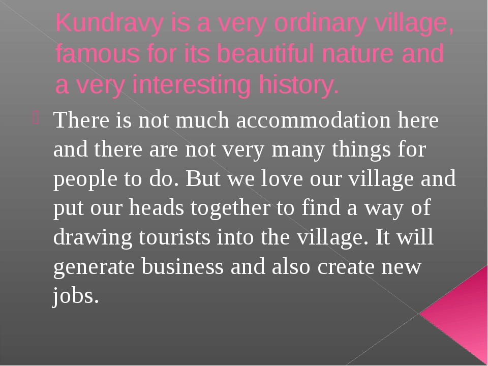 Kundravy is a very ordinary village, famous for its beautiful nature and a ve...