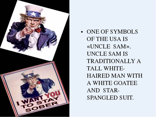 ONE OF SYMBOLS OF THE USA IS «UNCLE SAM». UNCLE SAM IS TRADITIONALLY A TALL W...