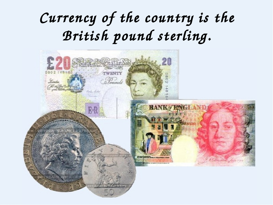 Currency of the country is the British pound sterling.