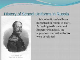 History of School Uniforms in Russia School uniform had been introduced in R