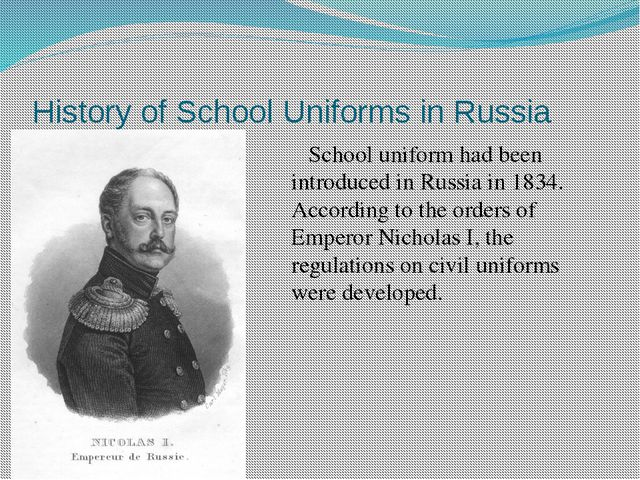 History of School Uniforms in Russia School uniform had been introduced in R...