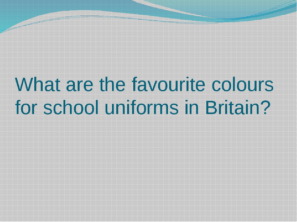 What are the favourite colours for school uniforms in Britain?