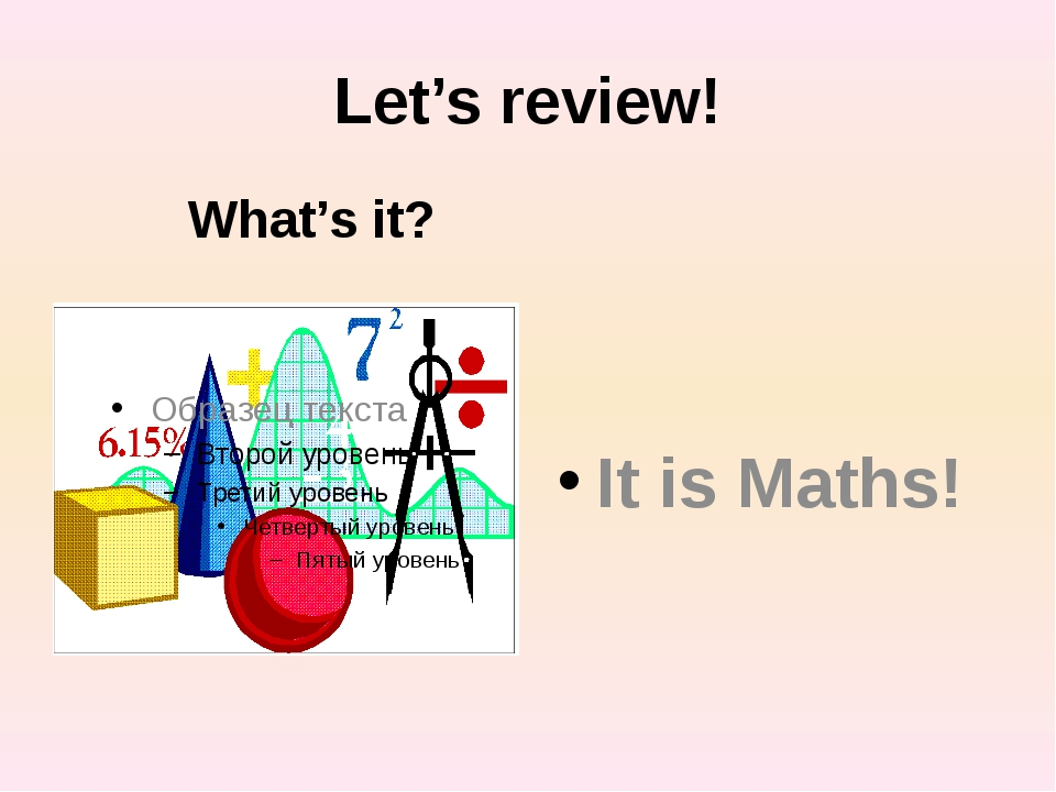 Let's review! What's it? It is Maths!