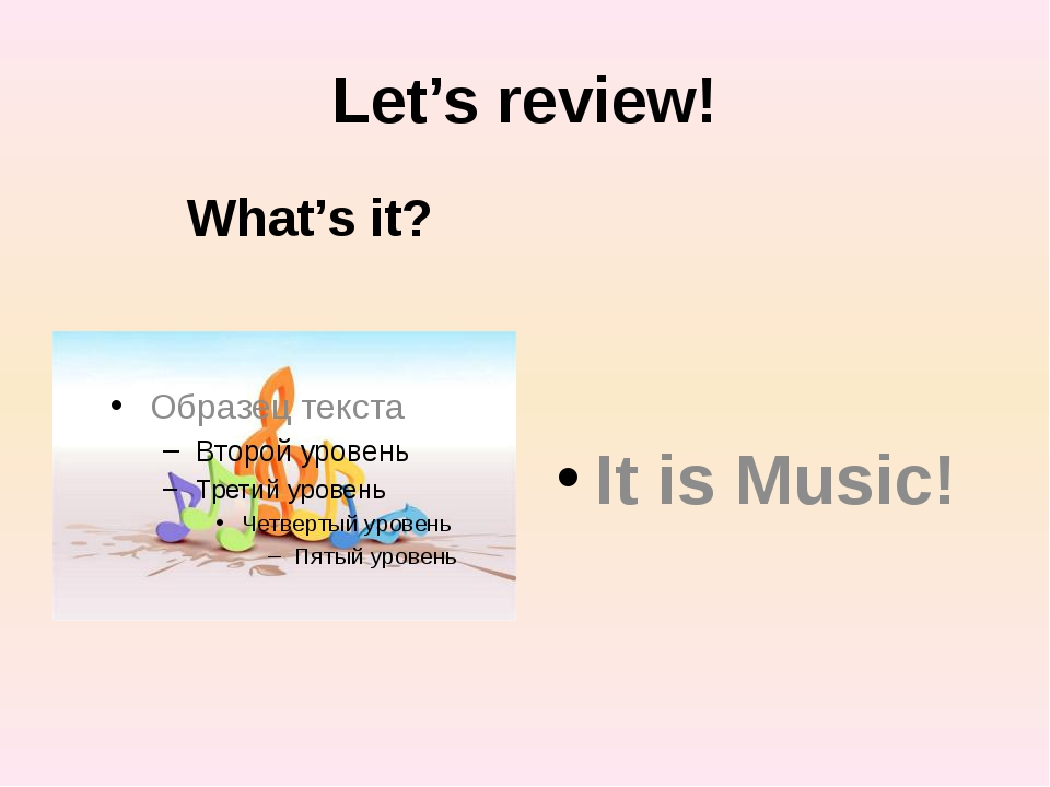 Let's review! What's it? It is Music!