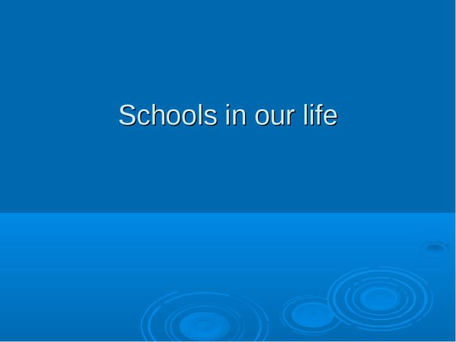 Schools in our life