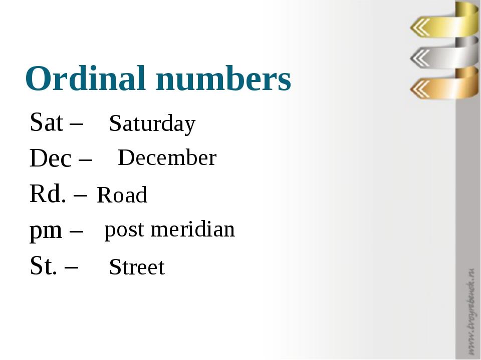 Ordinal numbers Sat – Dec – Rd. – pm – St. – Saturday December Road post meri...