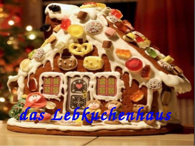 das Lebkuchenhaus