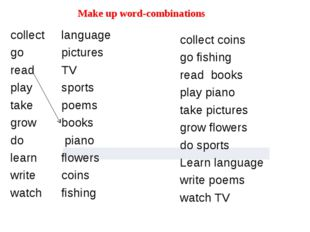 Make up word-combinations collect language go pictures read TV play sports t